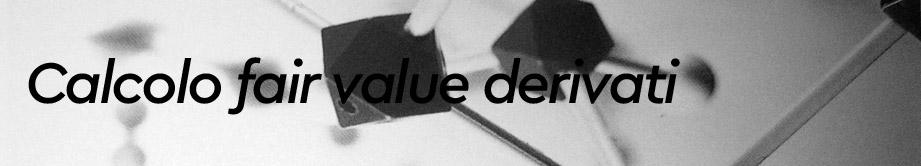 Calcolo fair value derivati